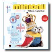 MINIONII - TRAIASCA REGELE BOB