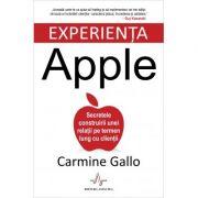 Experienta Apple. Secretele construirii unei relatii pe termen lung cu clientii