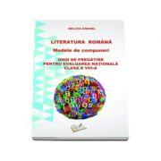 Literatura Romana. Model de compuneri. Ghid de pregatire pentru evaluarea nationala clasa A VIII- A