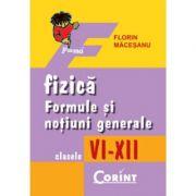 Fizica - Formule si notiuni generale (clasele VI - XII)