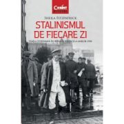 Stalinismul de fiecare zi - viata cotidiana in Rusia sovietica a anilor 1930
