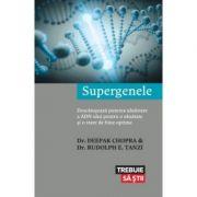 Supergenele - Descatuseaza puterea uluitoare a ADN-ului pentru o sanatate si o stare de bine optime