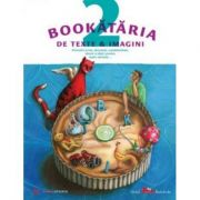 Bookataria de texte si imagini. Povestiri scrise, desenate, condimentate, sarate si dulci, pentru toate varstele…