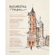 Bucurestiul meu (editie ilustrata)
