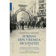Jurnal din vremea ocupatiei (vol 2) Impresiuni si pareri personale din timpul razboiului Romaniei