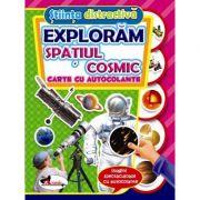 Stiinta distractiva - Exploram spatiul cosmic (carte cu autocolante)
