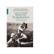 Jurnal de razboi: Misiune in Romania, noiembrie 1916-aprilie 1918
