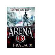 Prada (vol. 2 din seria Arena 13)