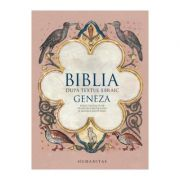 BIBLIA DUPA TEXTUL EBRAIC GENE