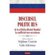 Discursul politic rus, de la al Doilea Razboi Mondial la conflictul ruso-ucrainean