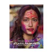 Atlasul frumuseții. Femeile lumii in 500 de portrete