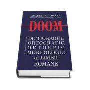 DOOM- Dictionarul Ortografic Ortoepic Morfologic al Limbii Romane