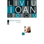 Opera poetică. Liviu Ioan Stoiciu. Vol. 3