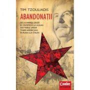 Abandonatii. De la marea criza economica la Gulag: destinele unor tineri americani in Rusia lui Stalin