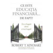 Ce este educatia financiara... de fapt? De ce bogatii devin si mai bogati