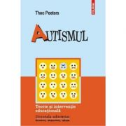 Autismul. Teorie si interventie educationala.