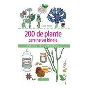 200 DE PLANTE CARE NE VOR BINE