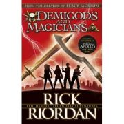 Demigods and Magicians. Three Stories from the World of Percy Jackson and the Kane Chronicles