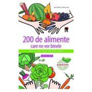 200 DE ALIMENTE CARE NE VOR BI