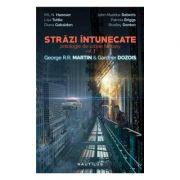 STRAZI INTUNECATE Antologie de Urban Fantasy. Vol 2