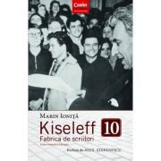 Kiseleff 10 Fabrica de scriitori