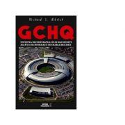 GCHQ. Povestea necenzurata a celei mai secrete agentii de informatii