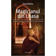 Magicianul din Lhasa Un calugar novice. Un cercetator cuantic. Un secret stravechi