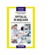 Spitalul in miscare. Schimbari organizationale si conditii de munca