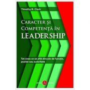 Caracter si competenta in leadership.
