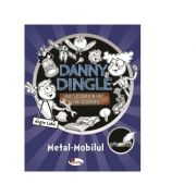 Danny Dingle - Metal-Mobilul