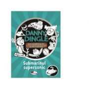 Danny Dingle - Submarinul supersonic
