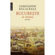 Bucurestii de altadata Vol. I (1871-1877)