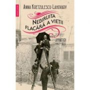 Nebiruita flacara a vietii - Amintiri 1867-1952
