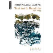 Trei ani in Romania 1870-1873