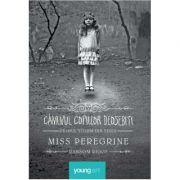 Caminul copiilor deosebiti - Miss Peregrine Vol. 1