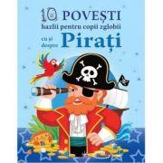 10 povesti hazlii pentru copii cu si despre pirati