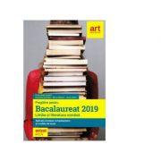 Pregatire pentru Bacalaureat 2019. Limba si literatura romana