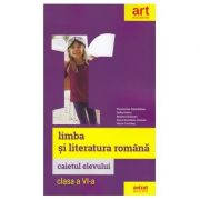 LIMBA ȘI LITERATURA ROMÂNĂ. Caietul elevului. Clasa a VI-a.