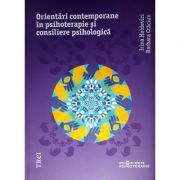 Orientari contemporane in psihoterapie si consiliere psihologica