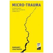 Micro-trauma. Vindecarea ranilor psihice cumulate