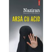 Arsa cu acid, Naziran, Célia Mercier