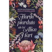Florile pierdute ale lui Alice Hart, Holly Ringland