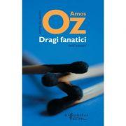 Dragi Fanatici-Amos Oz