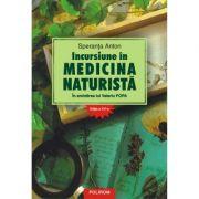 Incursiune in medicina naturista. In amintirea lui Valeriu Popa Editia a XVI a, Speranta Anton