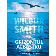 Orizontul albastru (vol 11 din saga familiei Courtney) - Wilbur Smith