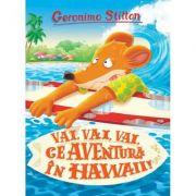 VAI, VAI, VAI, CE AVENTURA IN HAWAII!
