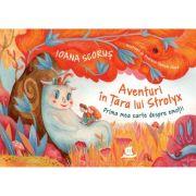 Aventuri in tara lui Strolyx- Prima mea carte despre emotii