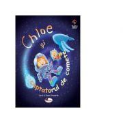 Chloe si captatorul de comete DANIEL HOWARTH, HEIDI HOWARTH