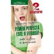 Femeia perfecta este o fitoasa! 2 Intoarcerea - Anne-Sophie Girard