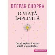 O viata implinita - Deepak Chopra